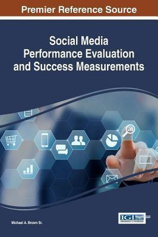 Social Media Performance Evaluation and Success Measurements