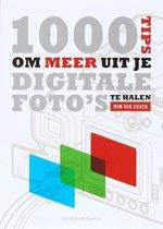 1000 tips om meer uit je digitale foto's te halen