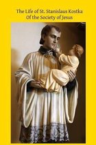 The Life of St. Stanislaus Kostka