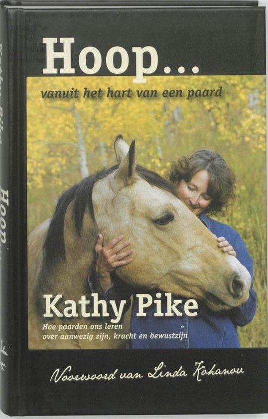 Hoop... Vanuit het hart van het paard - Kathy Pike |