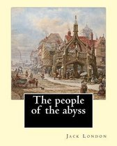The People of the Abyss. by