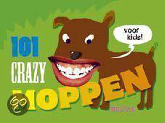 Cover van het boek '101 crazy moppen voor kids !' van Jolanda Jager