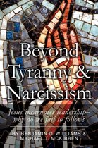 Beyond Tyranny and Narcissism