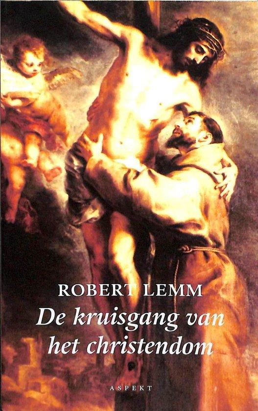 De kruisgang van het christendom - Robert Lemm pdf epub