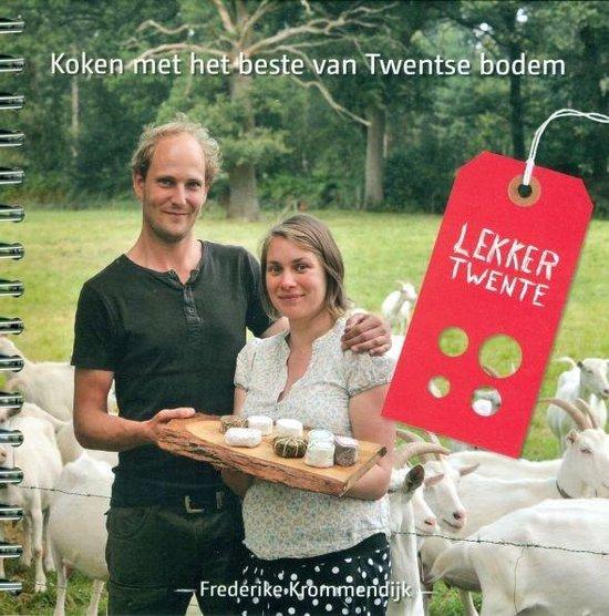 Lekker Twente - koken met het beste van Twentse bodem - Frederike Krommendijk |