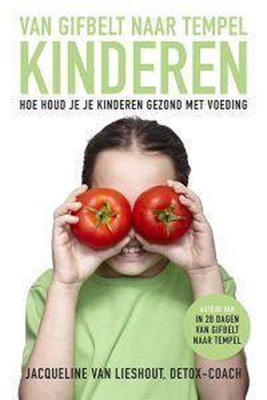 Boek cover Van gifbelt naar tempelkinderen. Hoe houd je je kinderen gezond met voeding van Jacqueline van Lieshout (Paperback)