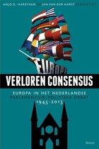 Verloren consensus. Europa in het Nederlandse parlementair-politieke debat 1945-2013