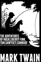 The Adventures of Huckleberry Finn, Tom Sawyer's Comrade: With 195 Illustrations and a Free Audio Link