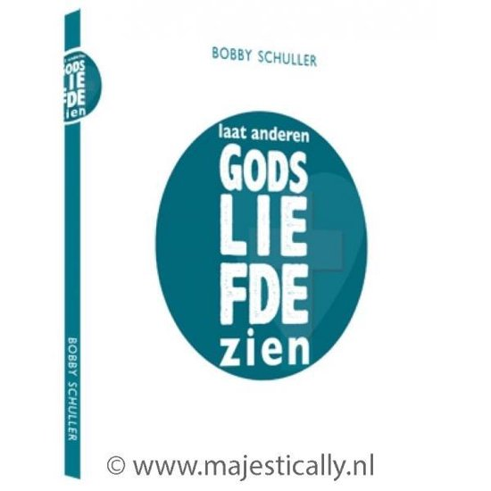 Laat anderen Gods Liefde zien - Bobby Schuller |
