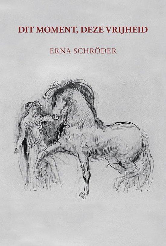 Dit moment, deze vrijheid - Erna Schröder  