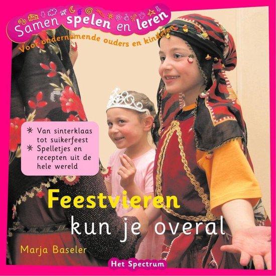 Feestvieren kun je overal - Marja Baseler  