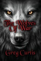 The Wolves of War