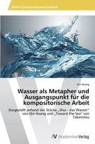 Wasser ALS Metapher Und Ausgangspunkt Fur Die Kompositorische Arbeit