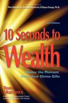 10 Seconds to Wealth