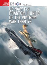 Boek cover US Navy F-4 Phantom II Units of the Vietnam War 1969-73 van Peter E. Davies (Onbekend)