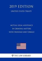 Mutual Legal Assistance in Criminal Matters with Trinidad and Tobago (United States Treaty)