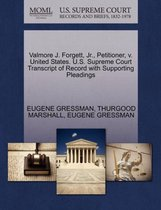 Valmore J. Forgett, Jr., Petitioner, V. United States. U.S. Supreme Court Transcript of Record with Supporting Pleadings
