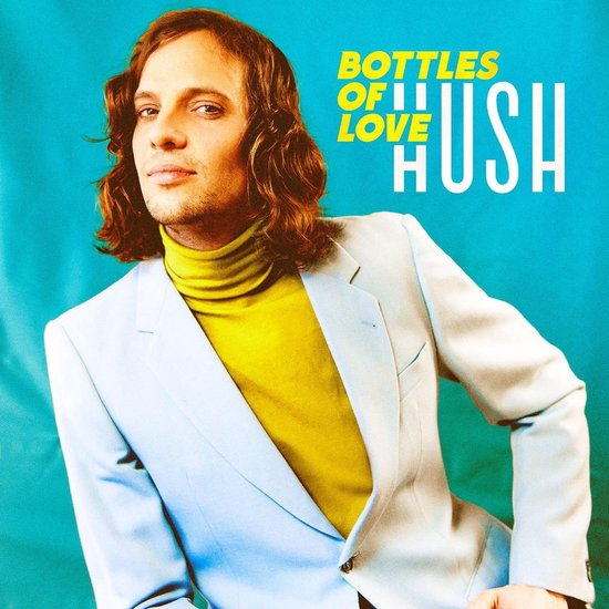 Bottles Of Love - Hush