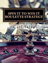 Spin It to Win It Roulette Strategy
