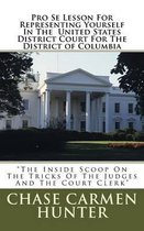 Pro Se Lesson For Representing Yourself In The United States District Court for The District of Columbia