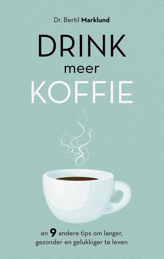 Drink meer koffie - Bertil Marklund |