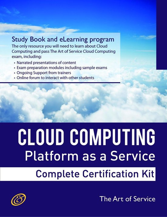 Cloud Computing PaaS Platform and Storage Management Specialist Level Complete Certification Kit - Platform as a Service Study Guide Book and Online Course leading to Cloud Computing Certification Specialist
