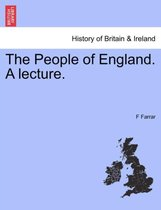 The People of England. a Lecture.