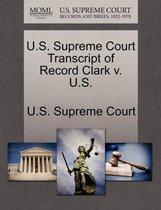 U.S. Supreme Court Transcript of Record Clark V. U.S.