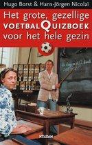 Het Grote Gezellige Voetbalquizboek Voor Het Hele Gezin