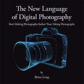 The New Language of Digital Photography