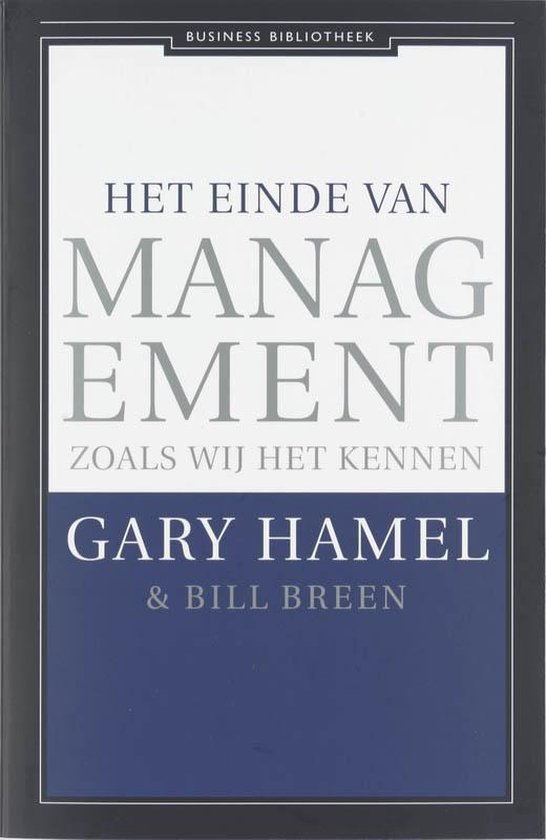 Het Einde Van Management Zoals Wij Het Kennen - Gary Hamel pdf epub