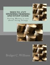 Way to Cut Spending Training and Study Guide