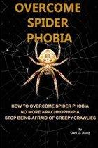 Overcome Spider Phobia