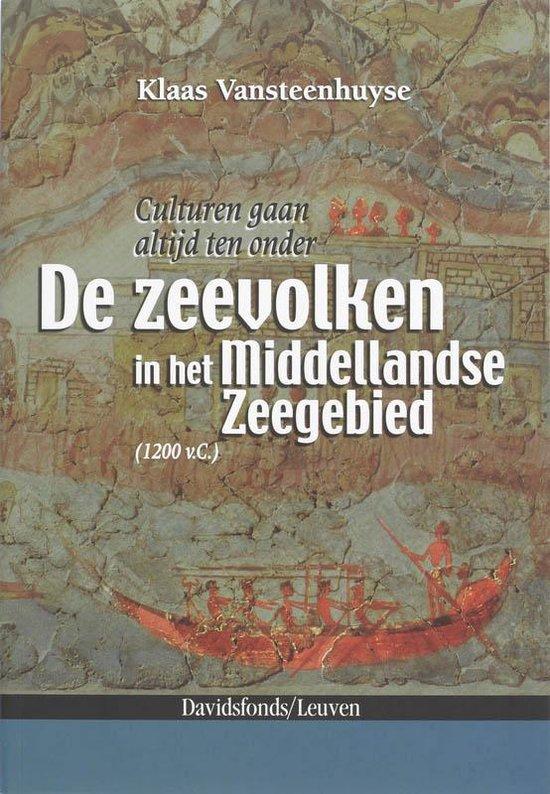 De Zeevolkeren In Het Middellandse Zeegebied (1200 Voor Christus) - K. Vansteenhuyse | Fthsonline.com