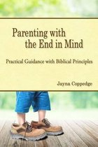 Parenting with the End in Mind