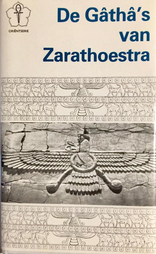 De gatha's vanZarathoestra - G.J.A. van Dantzig |