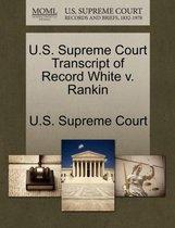 U.S. Supreme Court Transcript of Record White V. Rankin