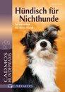 Boek cover Hündisch für Nichthunde van Martina Braun