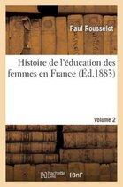 Histoire de l'education des femmes en France. [Volume 2]
