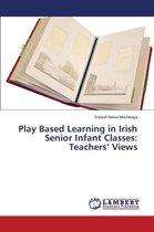 Play Based Learning in Irish Senior Infant Classes