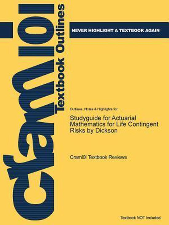 Boek cover Studyguide for Actuarial Mathematics for Life Contingent Risks by Dickson van Cram101 Textbook Reviews (Paperback)