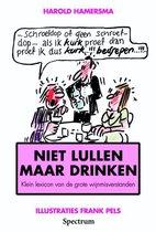 Niet Lullen Maar Drinken