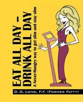 Eat All Day - Drink All Day