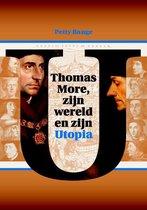 Thomas More, zijn wereld en zijn Utopia