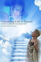 Overcoming a Life of Turmoil