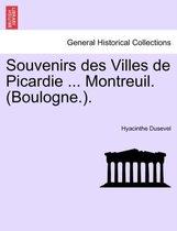 Souvenirs Des Villes de Picardie ... Montreuil. (Boulogne.).