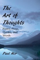 The Art of Thoughts - Poetry, Prose, Quotes, and Words