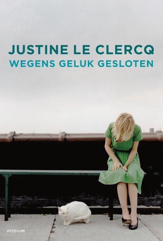 Wegens geluk gesloten - Justine le Clercq |