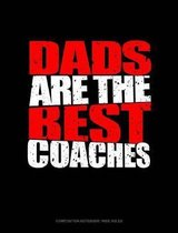 Dads Are the Best Coaches