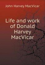 Life and Work of Donald Harvey MacVicar